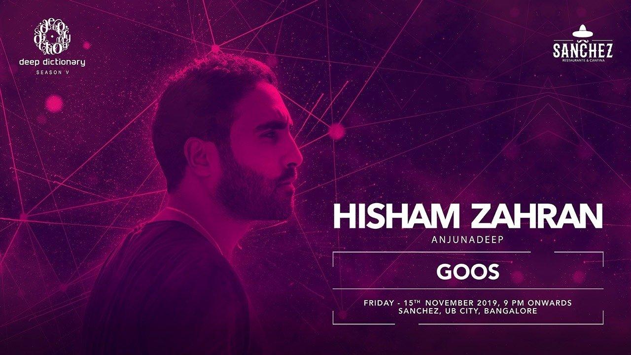 Deep Dictionary Presents Hisham Zahran (Anjunadeep) @ Sanchez (UB City), Bangalore.